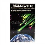 Moldavite: Starborn Stone of Transformation - by Robert Simmons and Kathy Warner